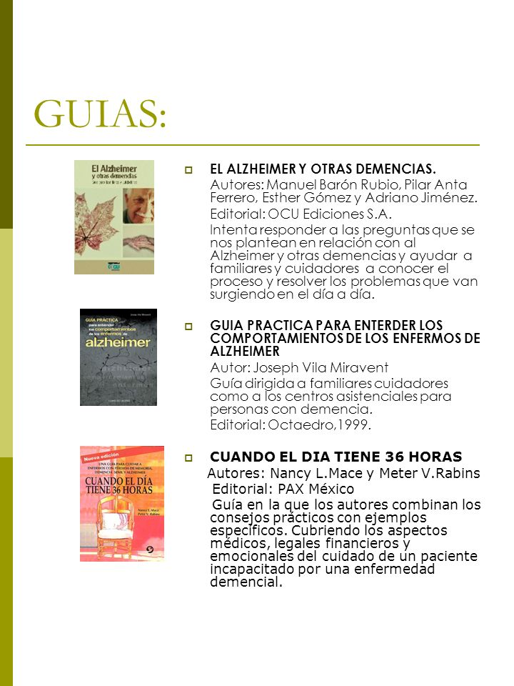 GUIAS: EL ALZHEIMER Y OTRAS DEMENCIAS. Autores: Manuel Barón Rubio, Pilar Anta Ferrero, Esther Gómez y Adriano Jiménez. Editorial: OCU Ediciones S.A.