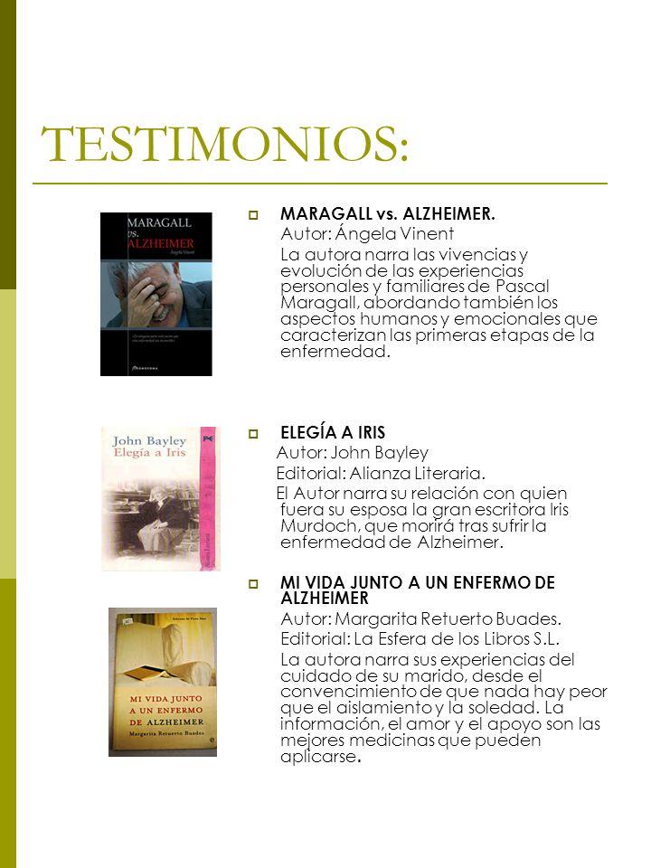 TESTIMONIOS: MARAGALL vs. ALZHEIMER. Autor: Ángela Vinent La autora narra las vivencias y evolución de las experiencias personales y familiares de Pas