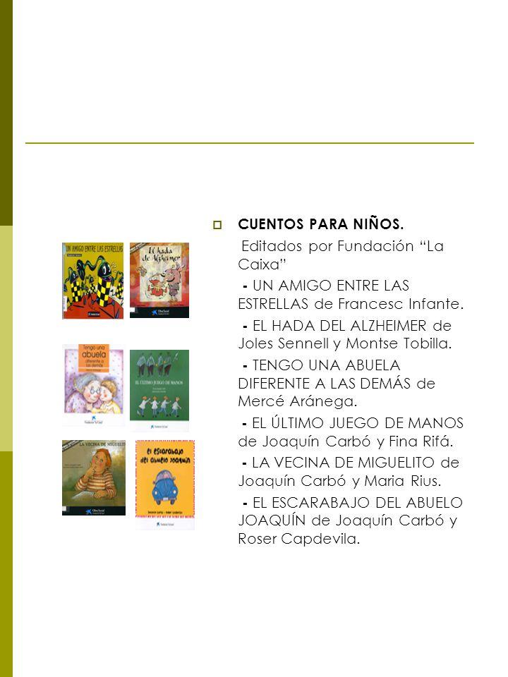CUENTOS PARA NIÑOS. Editados por Fundación La Caixa - UN AMIGO ENTRE LAS ESTRELLAS de Francesc Infante. - EL HADA DEL ALZHEIMER de Joles Sennell y Mon