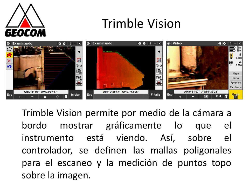 Trimble Vision Trimble Vision permite por medio de la cámara a bordo mostrar gráficamente lo que el instrumento está viendo. Así, sobre el controlador