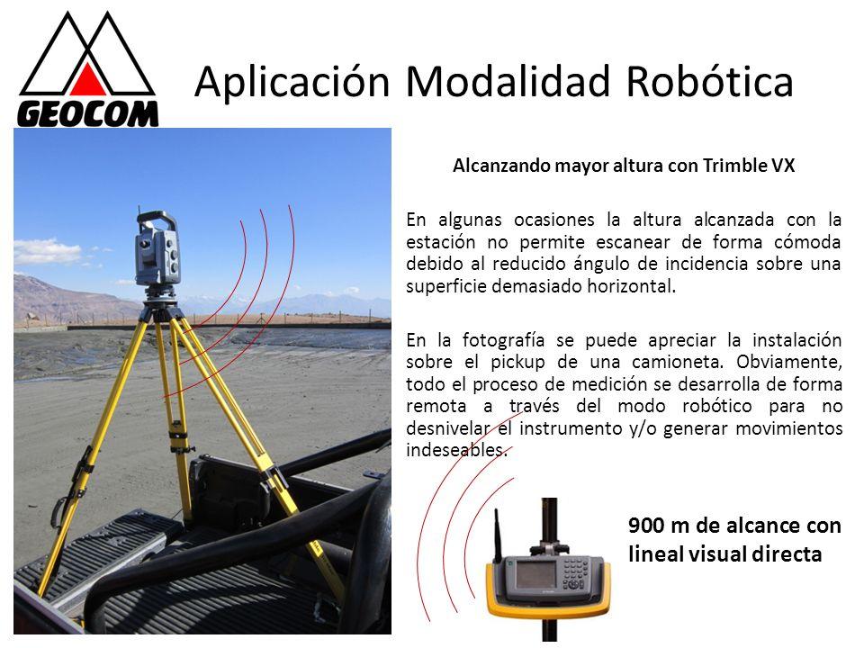 Aplicación Modalidad Robótica Alcanzando mayor altura con Trimble VX En algunas ocasiones la altura alcanzada con la estación no permite escanear de f