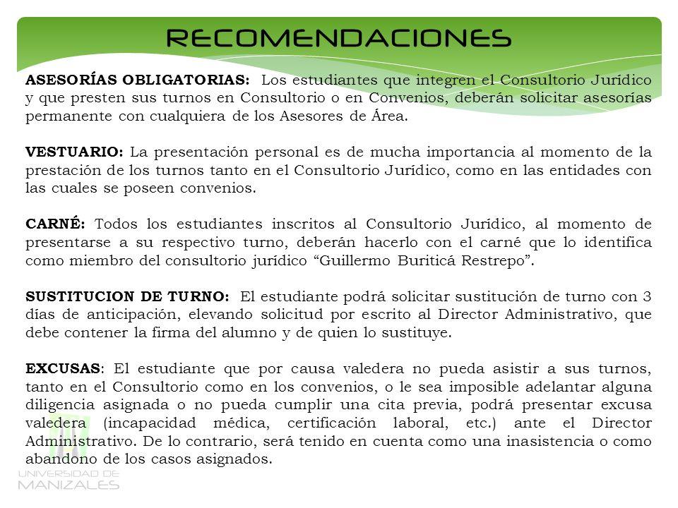 RECOMENDACIONES LIBRO DE ASISTENCIA : En la Secretaría del Consultorio se encuentra el libro de asistencia, el cual es manejado única y exclusivamente por las secretarias.
