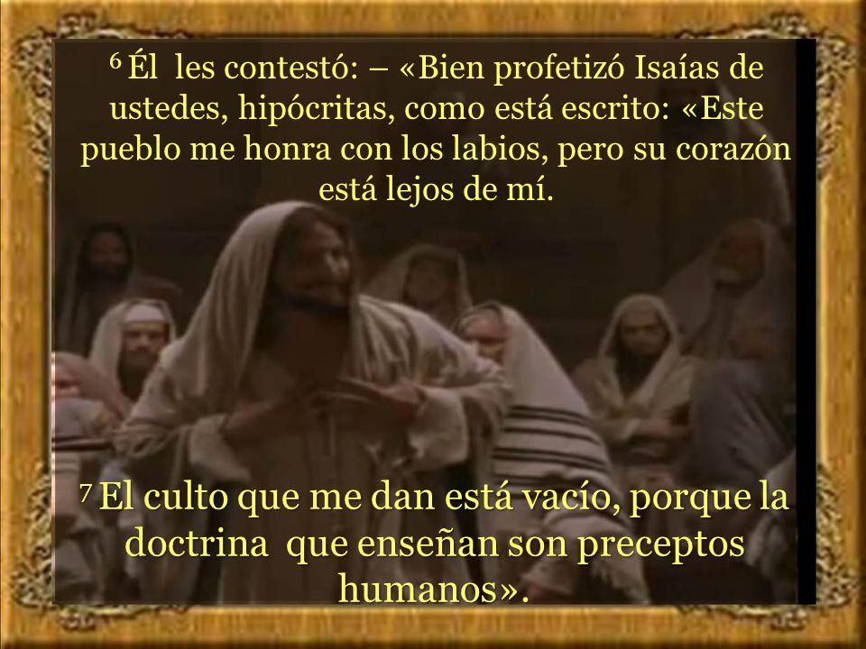 5 Según eso, los fariseos y los escribas preguntaron a Jesús: – «¿Por qué comen tus discípulos con manos impuras y no siguen la tradición de sus mayor