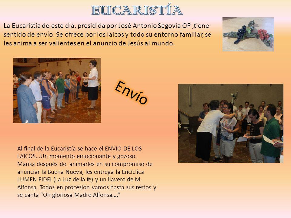 Al final de la Eucaristía se hace el ENVIO DE LOS LAICOS…Un momento emocionante y gozoso.