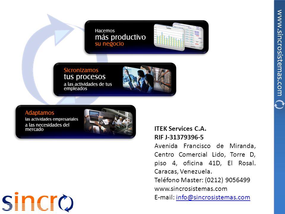 www.sincrosistemas.com ITEK Services C.A. RIF J-31379396-5 Avenida Francisco de Miranda, Centro Comercial Lido, Torre D, piso 4, oficina 41D, El Rosal