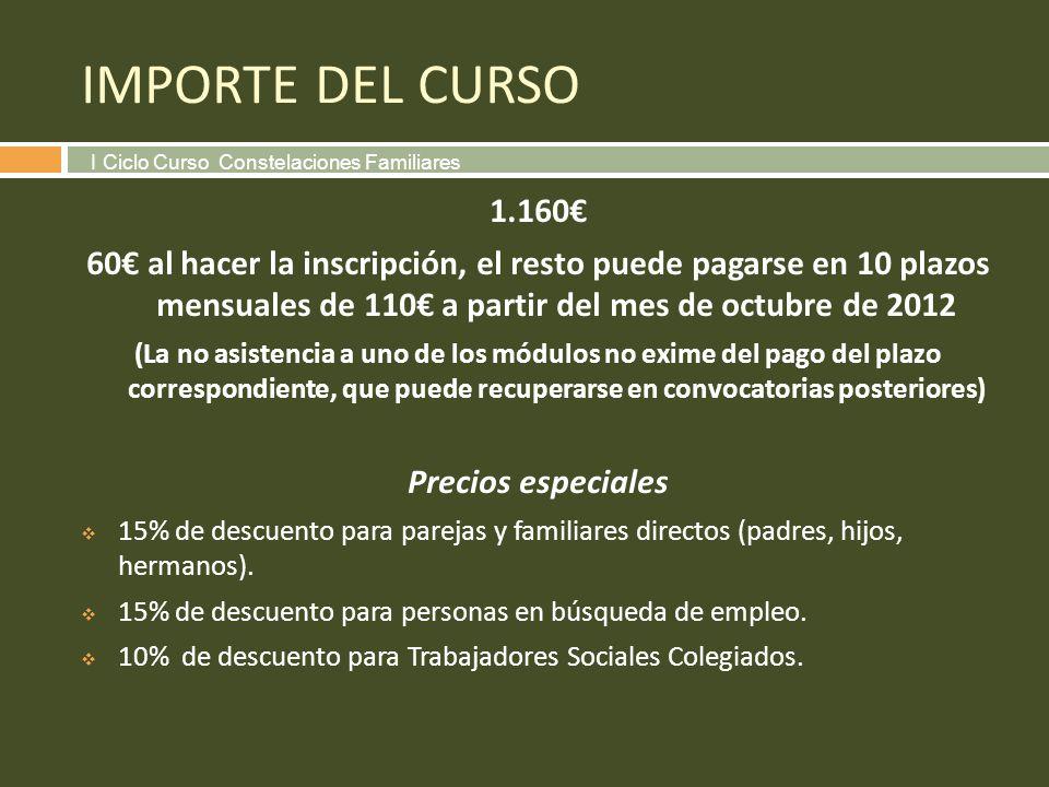 IMPORTE DEL CURSO 1.160 60 al hacer la inscripción, el resto puede pagarse en 10 plazos mensuales de 110 a partir del mes de octubre de 2012 (La no as