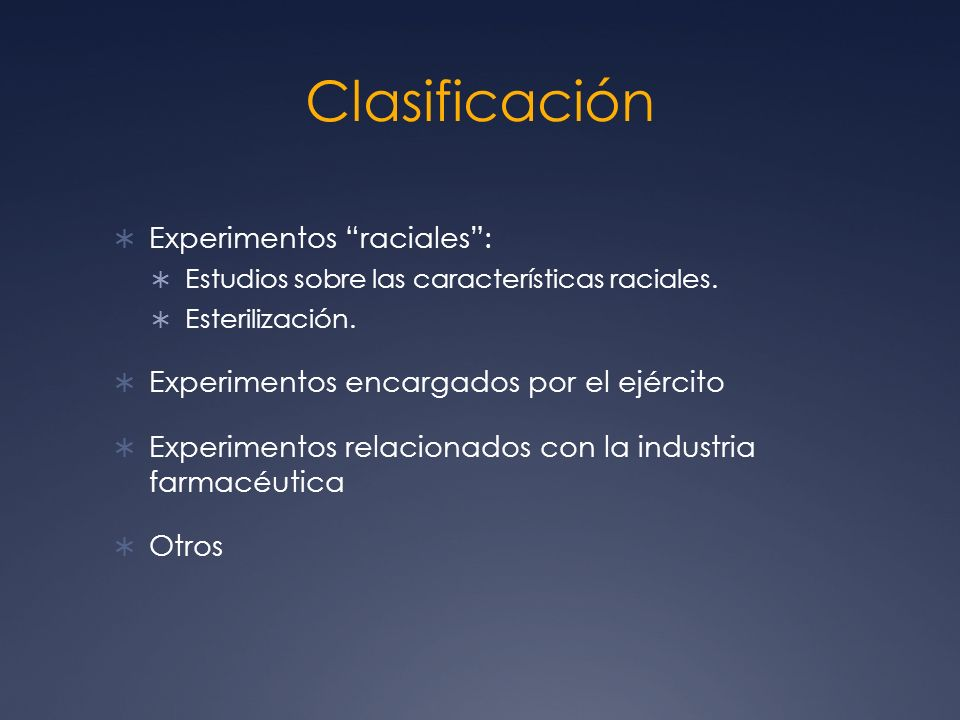 Clasificación Experimentos raciales: Estudios sobre las características raciales.