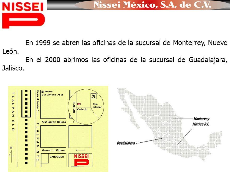 En 1999 se abren las oficinas de la sucursal de Monterrey, Nuevo León. En el 2000 abrimos las oficinas de la sucursal de Guadalajara, Jalisco.