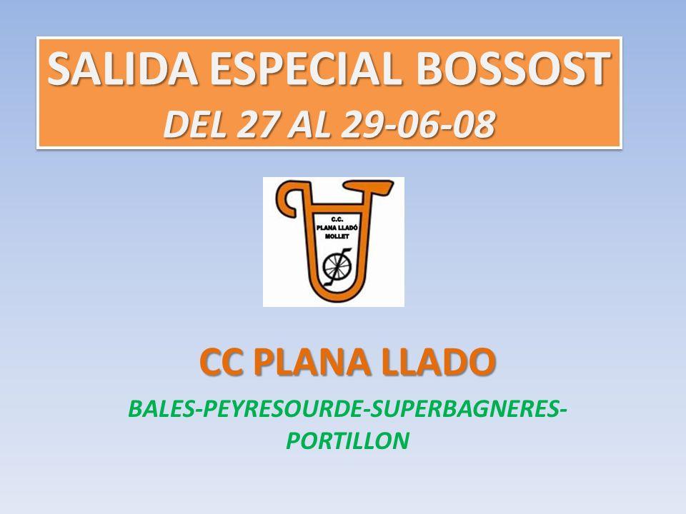 SALIDA ESPECIAL BOSSOST DEL 27 AL 29-06-08 CC PLANA LLADO BALES-PEYRESOURDE-SUPERBAGNERES- PORTILLON