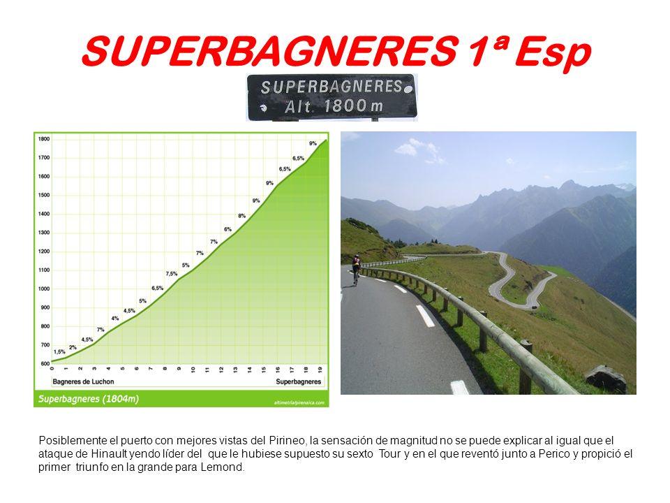 SUPERBAGNERES 1ª Esp Posiblemente el puerto con mejores vistas del Pirineo, la sensación de magnitud no se puede explicar al igual que el ataque de Hi