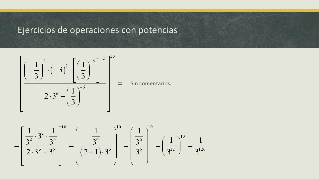 Ejercicios de operaciones con potencias Pedro Castro Ortega lasmatematicas.eu Con letras es posible que sean más fáciles.