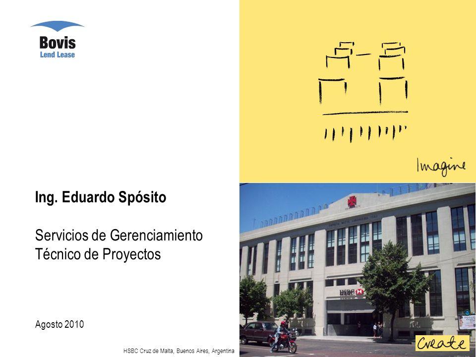 Ing. Eduardo Spósito Servicios de Gerenciamiento Técnico de Proyectos Agosto 2010 HSBC Cruz de Malta, Buenos Aires, Argentina These with sketches