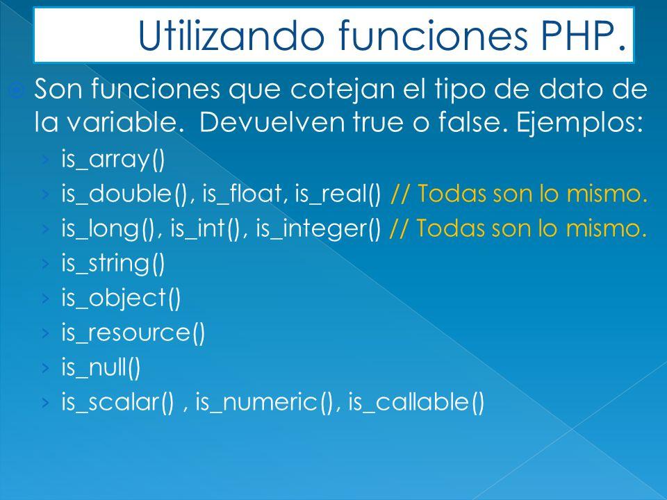 Son funciones que cotejan el tipo de dato de la variable.