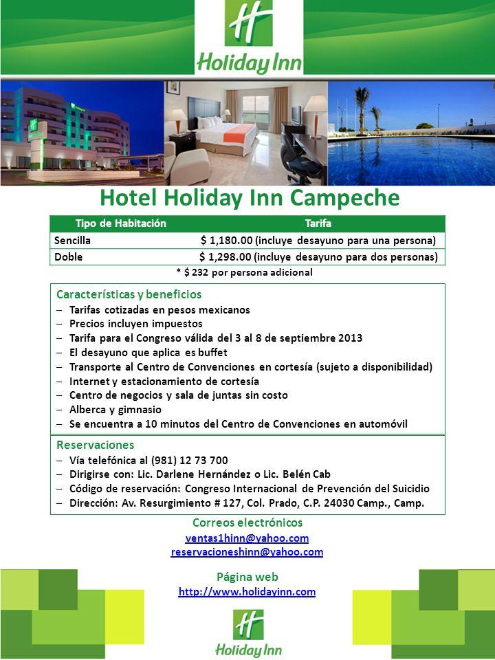 Hotel Holiday Inn Campeche Tipo de HabitaciónTarifa Sencilla$ 1,180.00 (incluye desayuno para una persona) Doble$ 1,298.00 (incluye desayuno para dos
