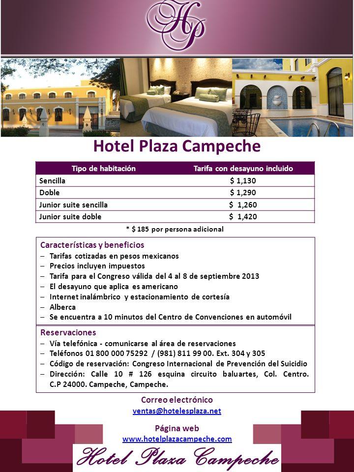 Hotel Plaza Campeche Tipo de habitaciónTarifa con desayuno incluido Sencilla$ 1,130 Doble$ 1,290 Junior suite sencilla$ 1,260 Junior suite doble$ 1,42
