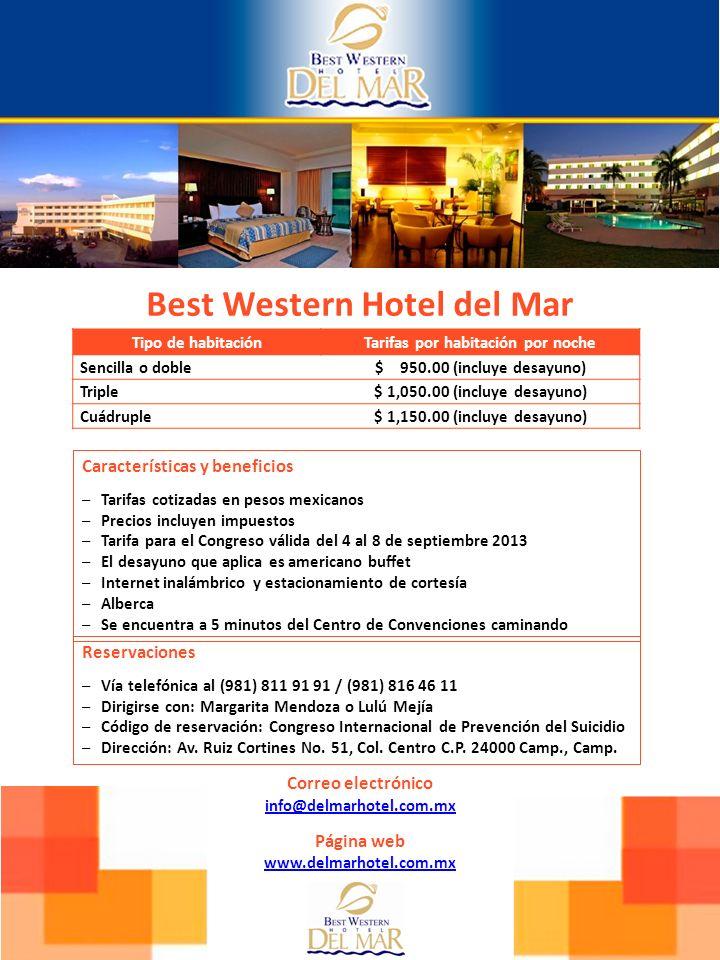 Best Western Hotel del Mar Tipo de habitaciónTarifas por habitación por noche Sencilla o doble$ 950.00 (incluye desayuno) Triple$ 1,050.00 (incluye de