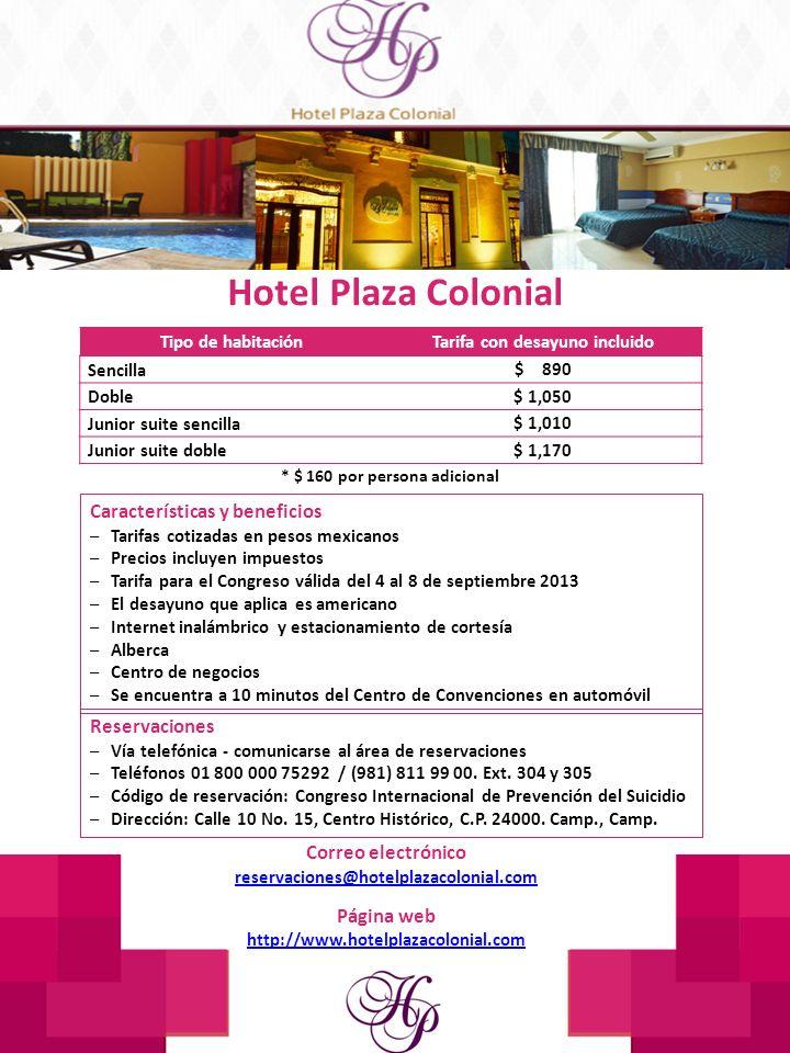 Hotel Plaza Colonial Tipo de habitaciónTarifa con desayuno incluido Sencilla $ 890 Doble $ 1,050 Junior suite sencilla $ 1,010 Junior suite doble $ 1,