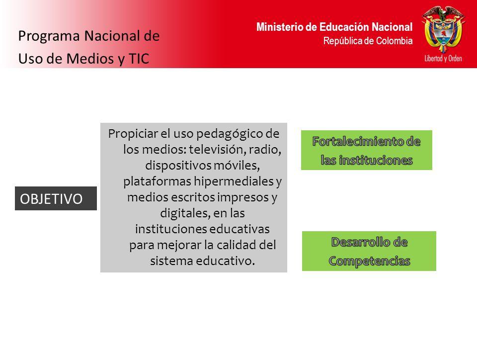 Ministerio de Educación Nacional República de Colombia Propiciar el uso pedagógico de los medios: televisión, radio, dispositivos móviles, plataformas