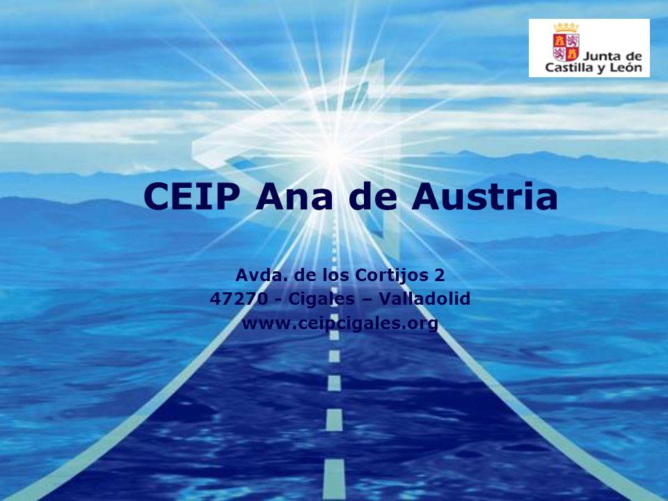 CEIP Ana de Austria Avda. de los Cortijos 2 47270 - Cigales – Valladolid www.ceipcigales.org