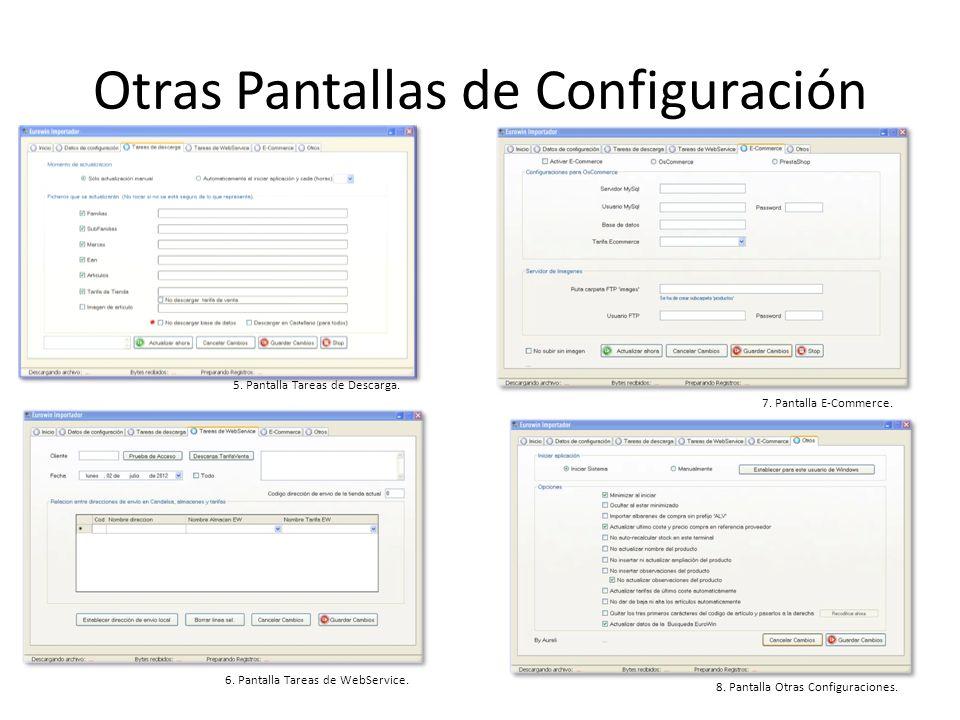 Otras Pantallas de Configuración 5. Pantalla Tareas de Descarga. 6. Pantalla Tareas de WebService. 7. Pantalla E-Commerce. 8. Pantalla Otras Configura