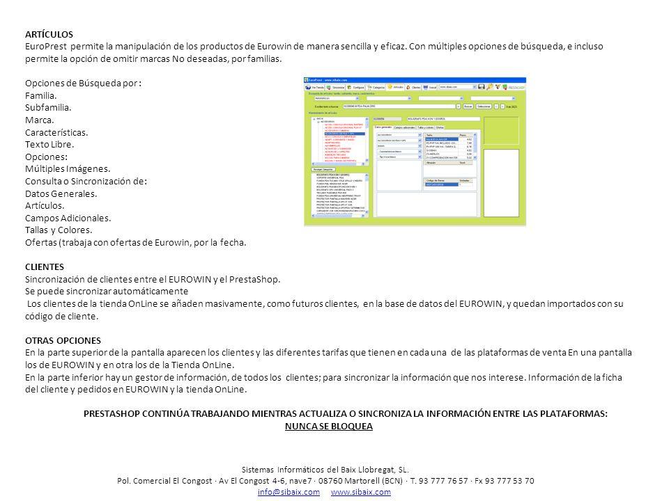 ARTÍCULOS EuroPrest permite la manipulación de los productos de Eurowin de manera sencilla y eficaz. Con múltiples opciones de búsqueda, e incluso per