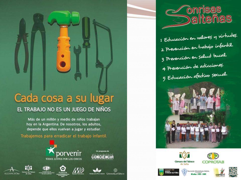 En el 2006 surge Sonrisas Salteñas en el con el objetivo de formar docentes de la zona sobre prevención de salud bucal, prevención de trabajo infantil