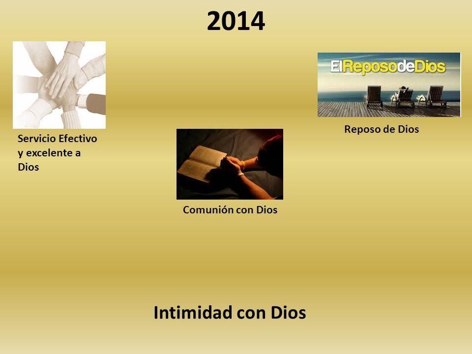 2014 Servicio Efectivo y excelente a Dios Comunión con Dios Reposo de Dios Intimidad con Dios