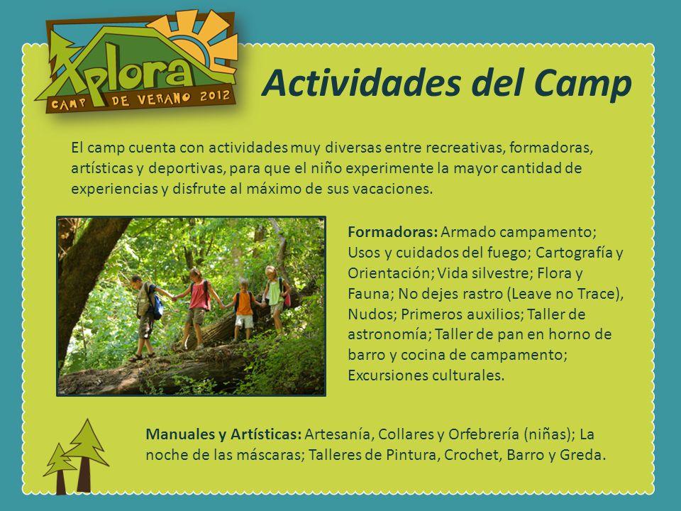 Deportivas: Escalada en roca y Muro; Canopy y Rappel; Skate, Bicicleta, Futbol, Slackline, y Yoga; Excursiones y Caminatas.