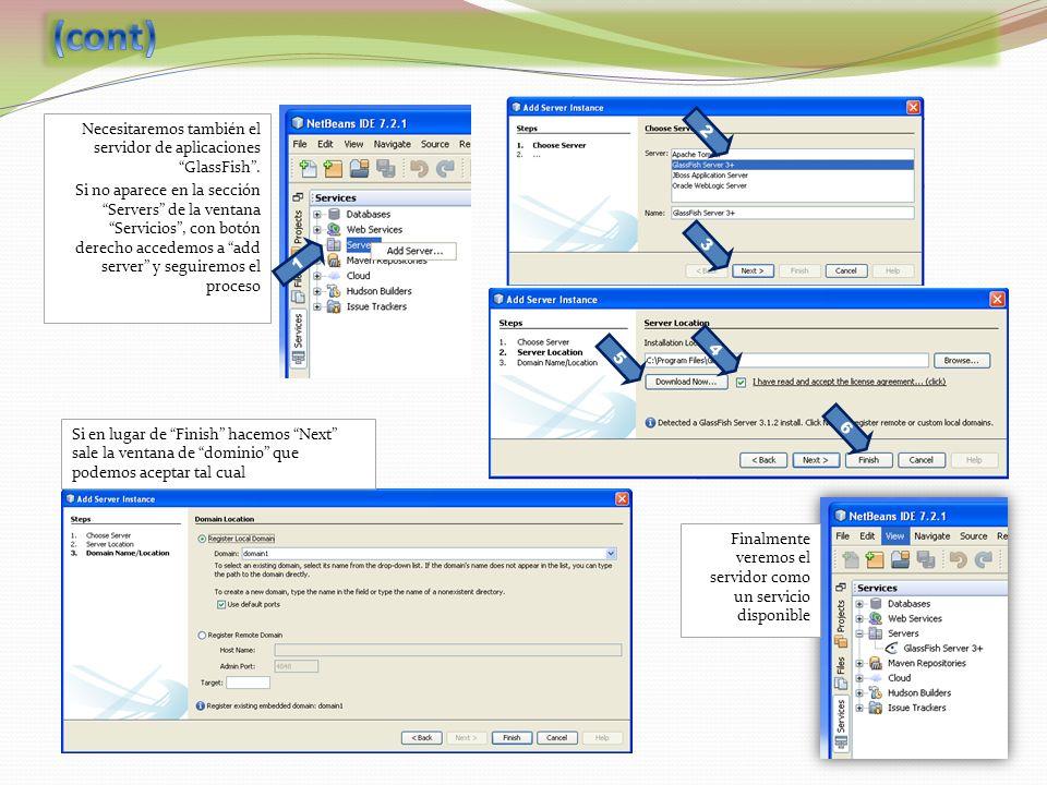 Necesitaremos también el servidor de aplicaciones GlassFish. Si no aparece en la sección Servers de la ventana Servicios, con botón derecho accedemos