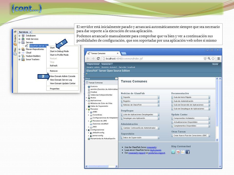1 2 El servidor está inicialmente parado y arrancará automáticamente siempre que sea necesario para dar soporte a la ejecución de una aplicación. Pode
