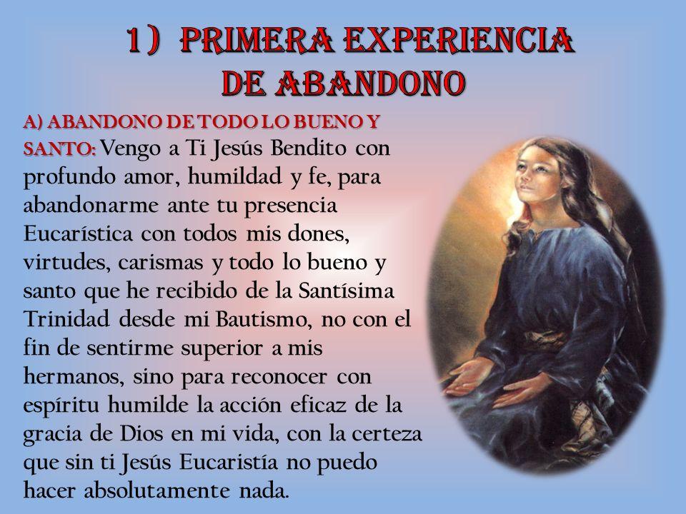 B) ABANDONO DE PECADOS, INFIDELIDADES, VICIOS, DEFECTOS: B) ABANDONO DE PECADOS, INFIDELIDADES, VICIOS, DEFECTOS: A la vez, pongo con humildad y fe ante tu santa presencia Eucarística, todos mis pecados, infidelidades, vicios, defectos, no para abatirme, sino puesta mi confianza en tu infinito amor y misericordia, agradecido por la gran ayuda espiritual que recibo de los sacramentos, de la Santa Misa, en mis momentos de oración y con la ayuda de tu gracia divina, no para desesperarme sino con la esperanza en que tus promesas siempre se cumplen y que no abandonas jamás al pobre pecador en las redes del pecado.