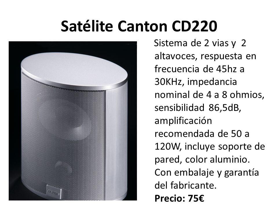 Satélite Canton CD220 Sistema de 2 vias y 2 altavoces, respuesta en frecuencia de 45hz a 30KHz, impedancia nominal de 4 a 8 ohmios, sensibilidad 86,5dB, amplificación recomendada de 50 a 120W, incluye soporte de pared, color aluminio.