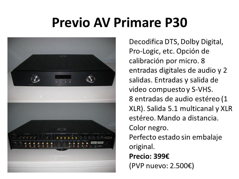 Previo AV Primare P30 Decodifica DTS, Dolby Digital, Pro-Logic, etc. Opción de calibración por micro. 8 entradas digitales de audio y 2 salidas. Entra