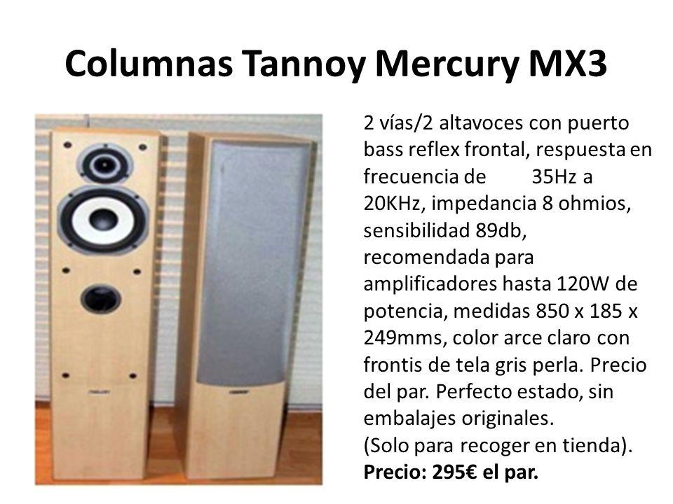 Columnas Tannoy Mercury MX3 2 vías/2 altavoces con puerto bass reflex frontal, respuesta en frecuencia de 35Hz a 20KHz, impedancia 8 ohmios, sensibilidad 89db, recomendada para amplificadores hasta 120W de potencia, medidas 850 x 185 x 249mms, color arce claro con frontis de tela gris perla.