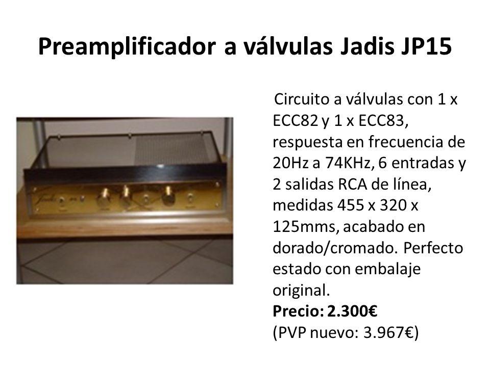 Preamplificador a válvulas Jadis JP15 Circuito a válvulas con 1 x ECC82 y 1 x ECC83, respuesta en frecuencia de 20Hz a 74KHz, 6 entradas y 2 salidas RCA de línea, medidas 455 x 320 x 125mms, acabado en dorado/cromado.