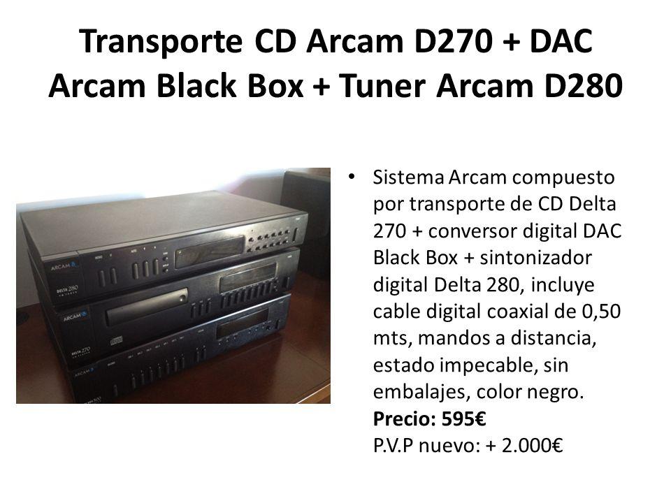 Transporte CD Arcam D270 + DAC Arcam Black Box + Tuner Arcam D280 Sistema Arcam compuesto por transporte de CD Delta 270 + conversor digital DAC Black Box + sintonizador digital Delta 280, incluye cable digital coaxial de 0,50 mts, mandos a distancia, estado impecable, sin embalajes, color negro.