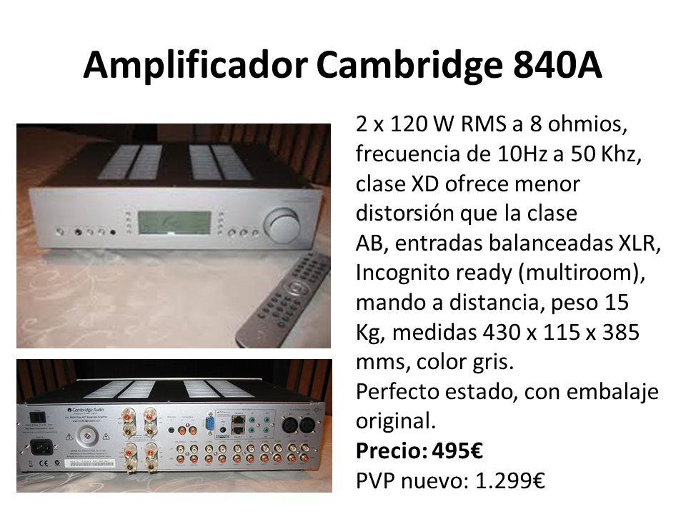 Amplificador Cambridge 840A 2 x 120 W RMS a 8 ohmios, frecuencia de 10Hz a 50 Khz, clase XD ofrece menor distorsión que la clase AB, entradas balanceadas XLR, Incognito ready (multiroom), mando a distancia, peso 15 Kg, medidas 430 x 115 x 385 mms, color gris.