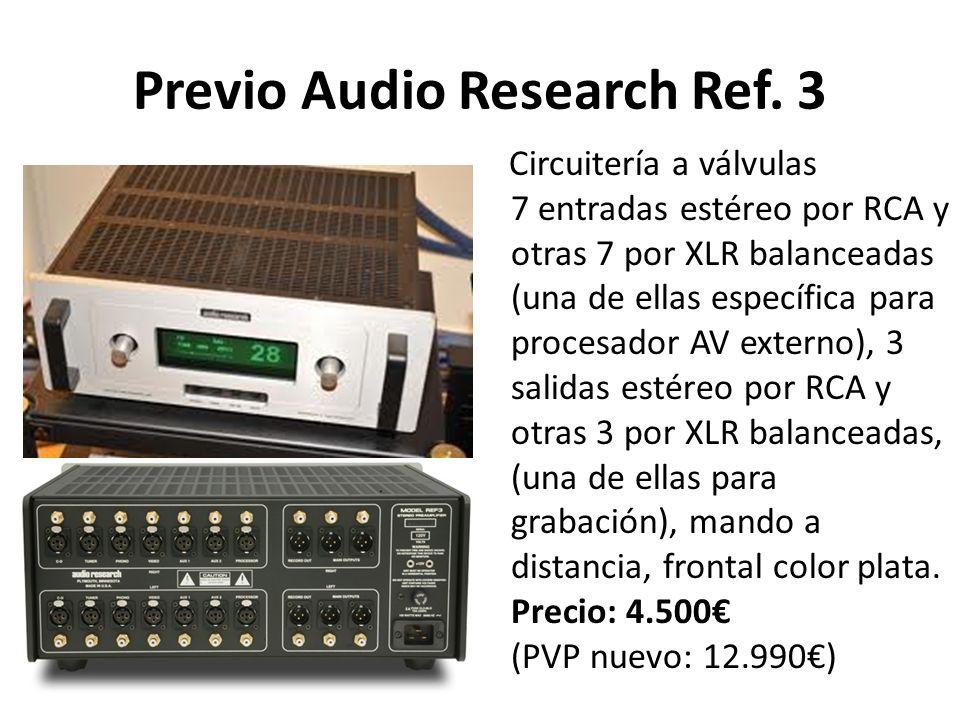 Previo Audio Research Ref. 3 Circuitería a válvulas 7 entradas estéreo por RCA y otras 7 por XLR balanceadas (una de ellas específica para procesador