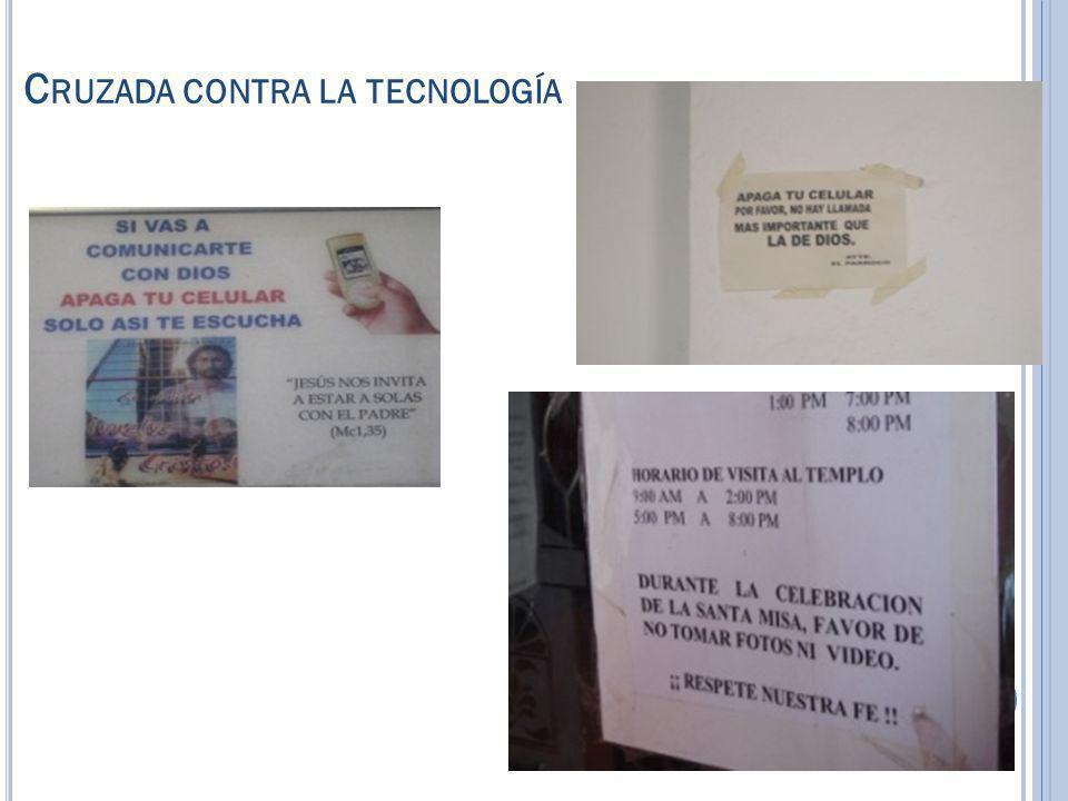 C RUZADA CONTRA LA TECNOLOGÍA