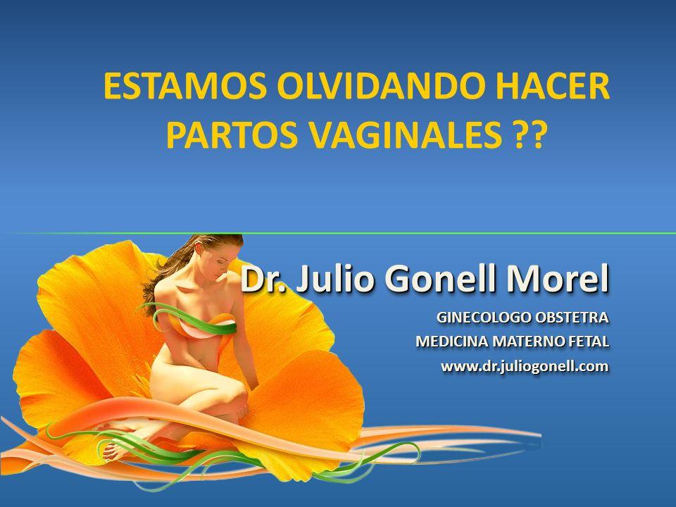 Dr. Julio Gonell Morel GINECOLOGO OBSTETRA MEDICINA MATERNO FETAL www.dr.juliogonell.com Dr. Julio Gonell Morel GINECOLOGO OBSTETRA MEDICINA MATERNO F