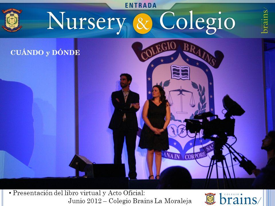 Presentación del libro virtual y Acto Oficial: Junio 2012 – Colegio Brains La Moraleja CUÁNDO y DÓNDE