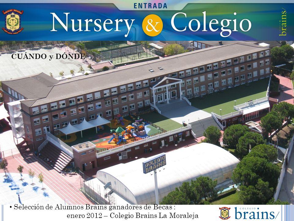 Selección de Alumnos Brains ganadores de Becas : enero 2012 – Colegio Brains La Moraleja CUÁNDO y DÓNDE
