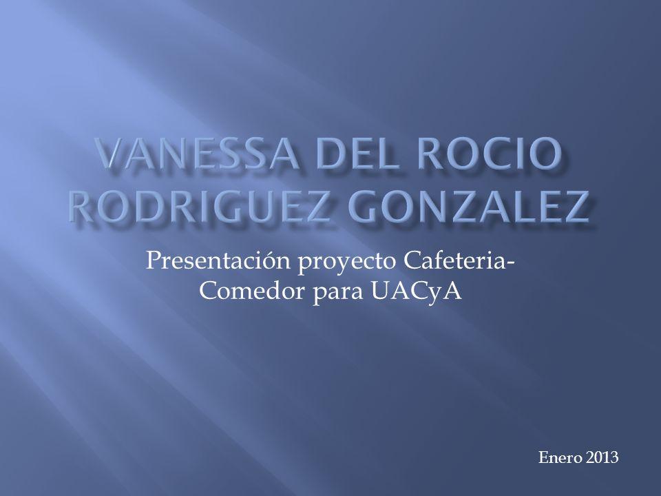 Presentación proyecto Cafeteria- Comedor para UACyA Enero 2013