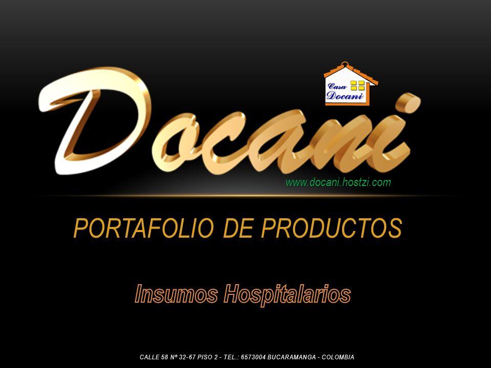PORTAFOLIO DE PRODUCTOS www.docani.hostzi.com CALLE 58 Nº 32-67 PISO 2 - TEL.: 6573004 BUCARAMANGA - COLOMBIA