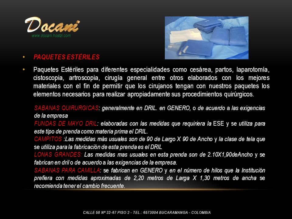 PAQUETES ESTÉRILES Paquetes Estériles para diferentes especialidades como cesárea, partos, laparotomía, cistoscopia, artroscopia, cirugía general entr
