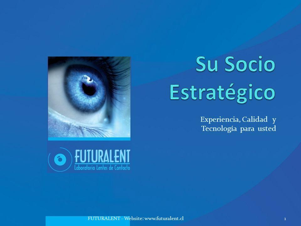 Experiencia, Calidad y Tecnología para usted FUTURALENT - Website: www.futuralent.cl1