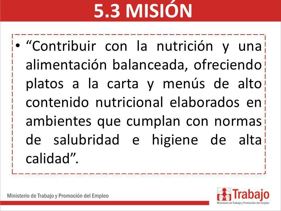 Contribuir con la nutrición y una alimentación balanceada, ofreciendo platos a la carta y menús de alto contenido nutricional elaborados en ambientes