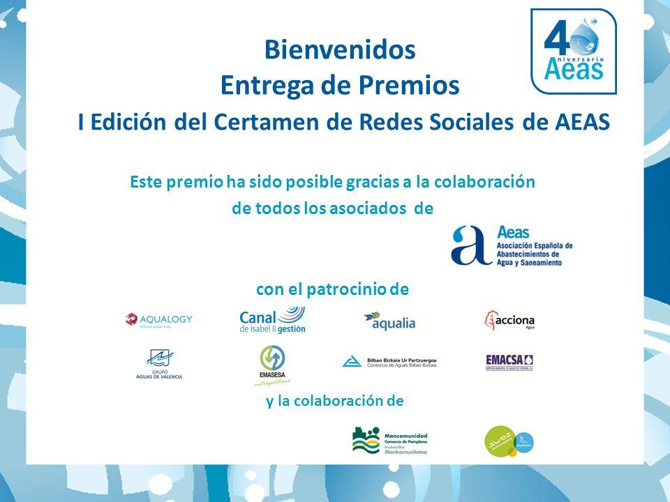 Bienvenidos Entrega de Premios I Edición del Certamen de Redes Sociales de AEAS Este premio ha sido posible gracias a la colaboración de todos los asociados de con el patrocinio de y la colaboración de