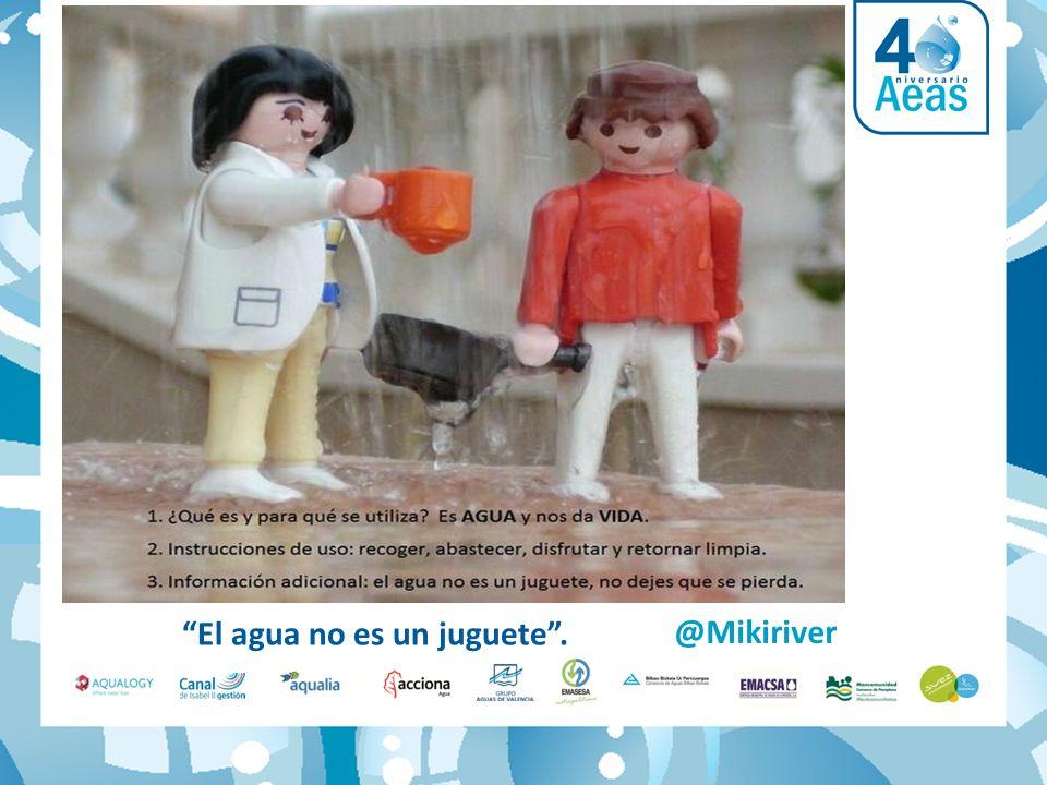 @Mikiriver El agua no es un juguete.