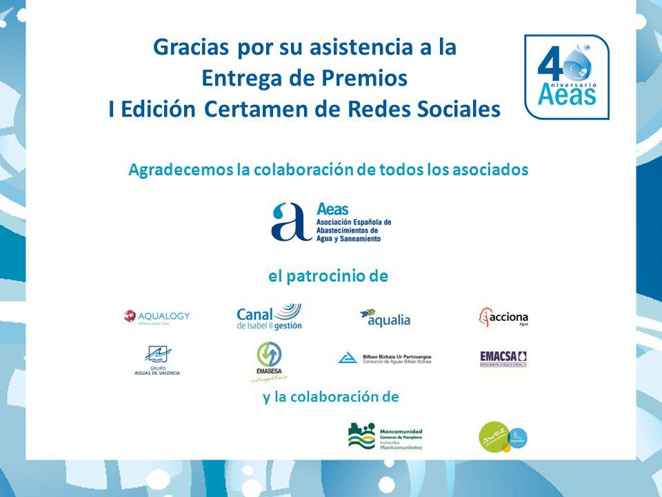 Gracias por su asistencia a la Entrega de Premios I Edición Certamen de Redes Sociales Agradecemos la colaboración de todos los asociados el patrocinio de y la colaboración de